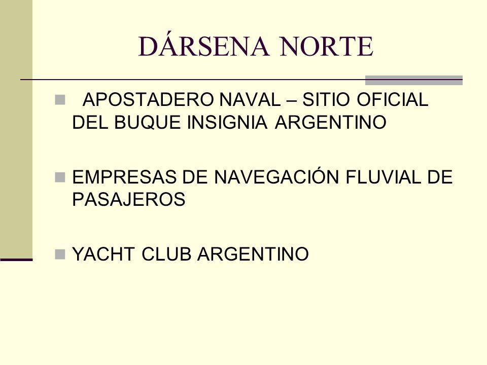 DÁRSENA NORTE APOSTADERO NAVAL – SITIO OFICIAL DEL BUQUE INSIGNIA ARGENTINO EMPRESAS DE NAVEGACIÓN FLUVIAL DE PASAJEROS YACHT CLUB ARGENTINO