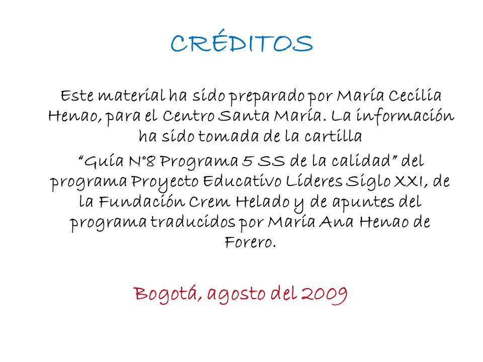 CRÉDITOS Este material ha sido preparado por María Cecilia Henao, para el Centro Santa María. La información ha sido tomada de la cartilla Guía N°8 Pr