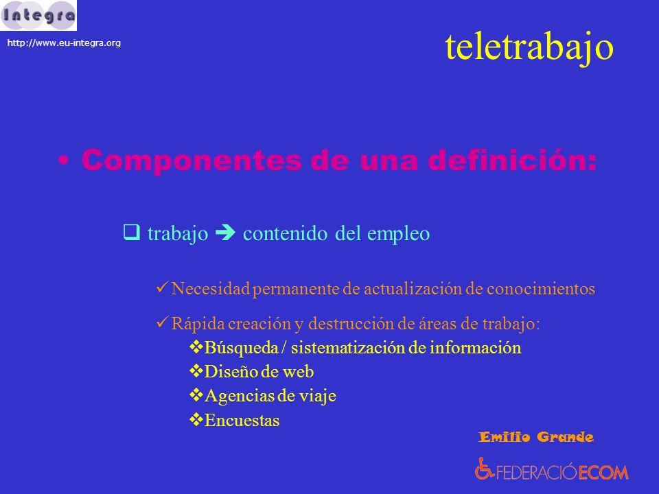 teletrabajo Componentes de una definición: trabajo contenido del empleo Necesidad permanente de actualización de conocimientos Rápida creación y destr