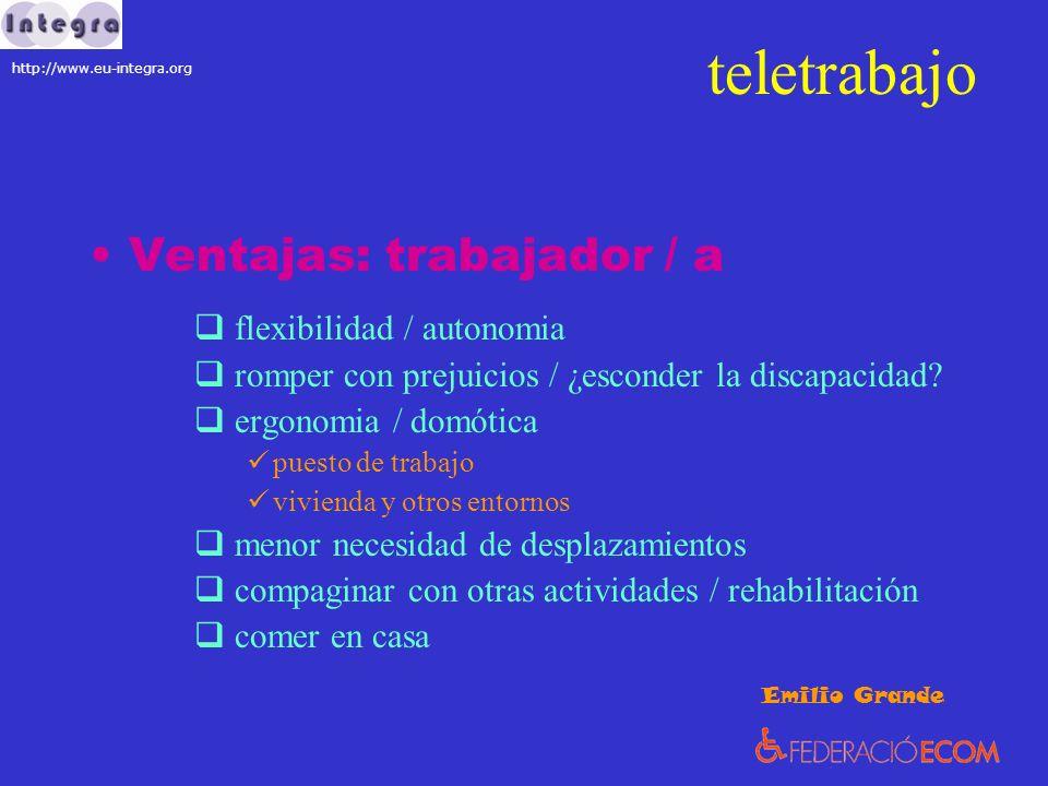 teletrabajo Ventajas: trabajador / a flexibilidad / autonomia romper con prejuicios / ¿esconder la discapacidad? ergonomia / domótica puesto de trabaj