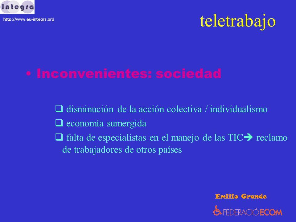 teletrabajo Inconvenientes: sociedad disminución de la acción colectiva / individualismo economía sumergida falta de especialistas en el manejo de las