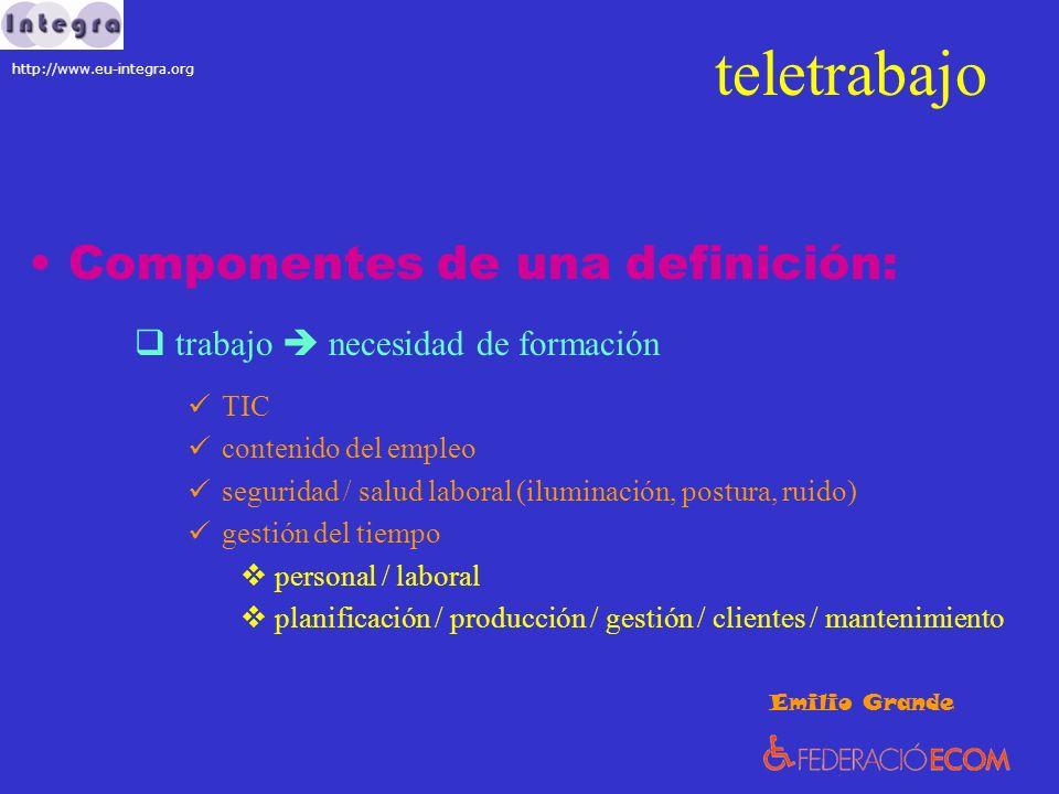 teletrabajo Componentes de una definición: trabajo necesidad de formación TIC contenido del empleo seguridad / salud laboral (iluminación, postura, ru