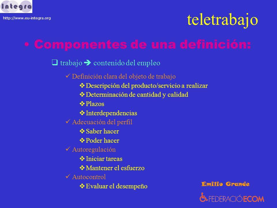 teletrabajo Componentes de una definición: trabajo contenido del empleo Definición clara del objeto de trabajo Descripción del producto/servicio a rea