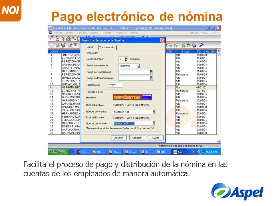 Pago electrónico de nómina Facilita el proceso de pago y distribución de la nómina en las cuentas de los empleados de manera automática.