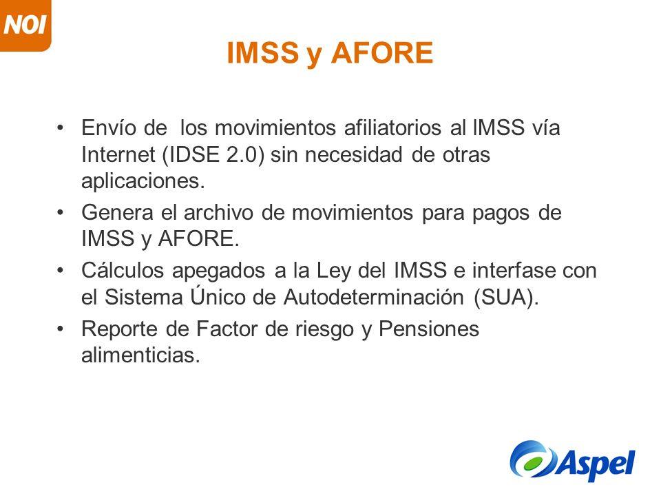 IMSS y AFORE Envío de los movimientos afiliatorios al lMSS vía Internet (IDSE 2.0) sin necesidad de otras aplicaciones. Genera el archivo de movimient
