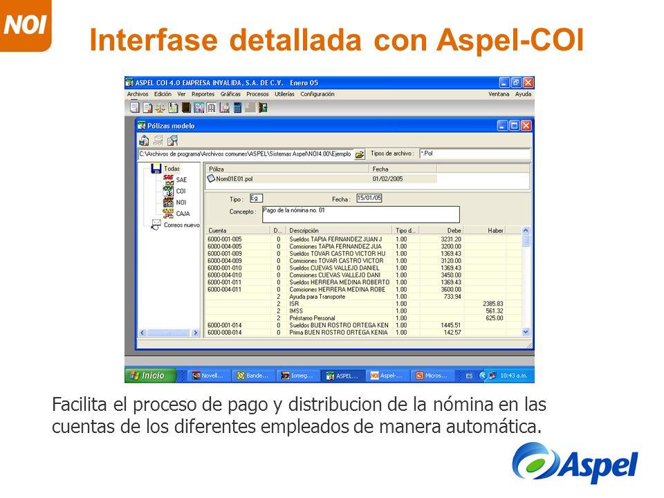 Interfase detallada con Aspel-COI Facilita el proceso de pago y distribucion de la nómina en las cuentas de los diferentes empleados de manera automát