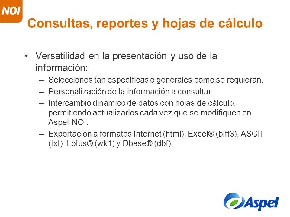 Consultas, reportes y hojas de cálculo Versatilidad en la presentación y uso de la información: –Selecciones tan específicas o generales como se requi