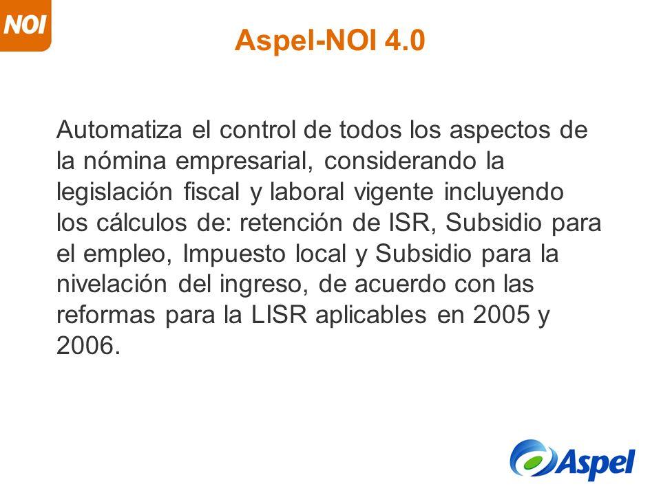 Aspel-NOI 4.0 Automatiza el control de todos los aspectos de la nómina empresarial, considerando la legislación fiscal y laboral vigente incluyendo lo