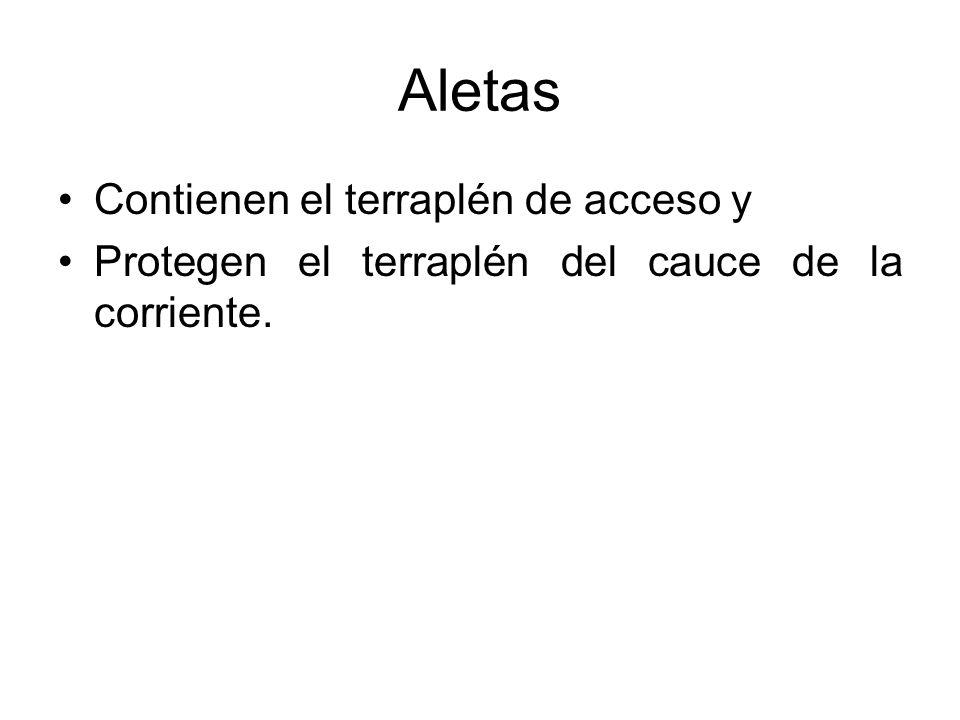 Aletas Contienen el terraplén de acceso y Protegen el terraplén del cauce de la corriente.