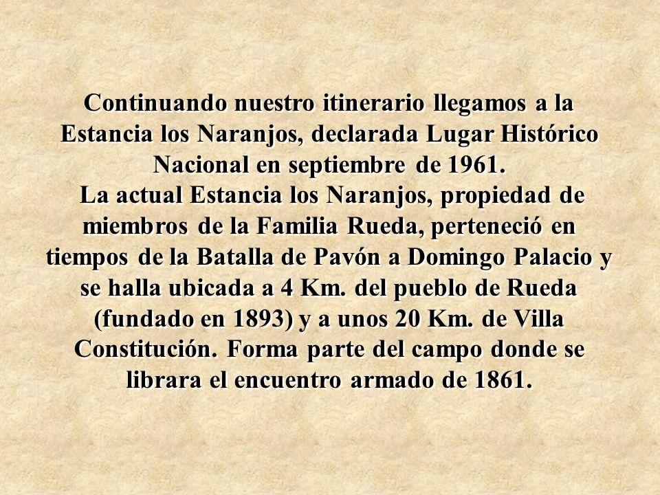 Continuando nuestro itinerario llegamos a la Estancia los Naranjos, declarada Lugar Histórico Nacional en septiembre de 1961. La actual Estancia los N