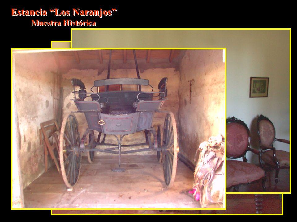 Estancia Los Naranjos Muestra Histórica Estancia Los Naranjos Muestra Histórica