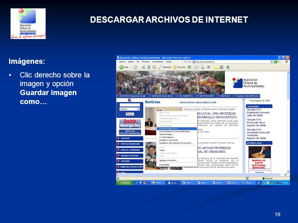 19 DESCARGAR ARCHIVOS DE INTERNET Imágenes: Clic derecho sobre la imagen y opción Guardar imagen como…