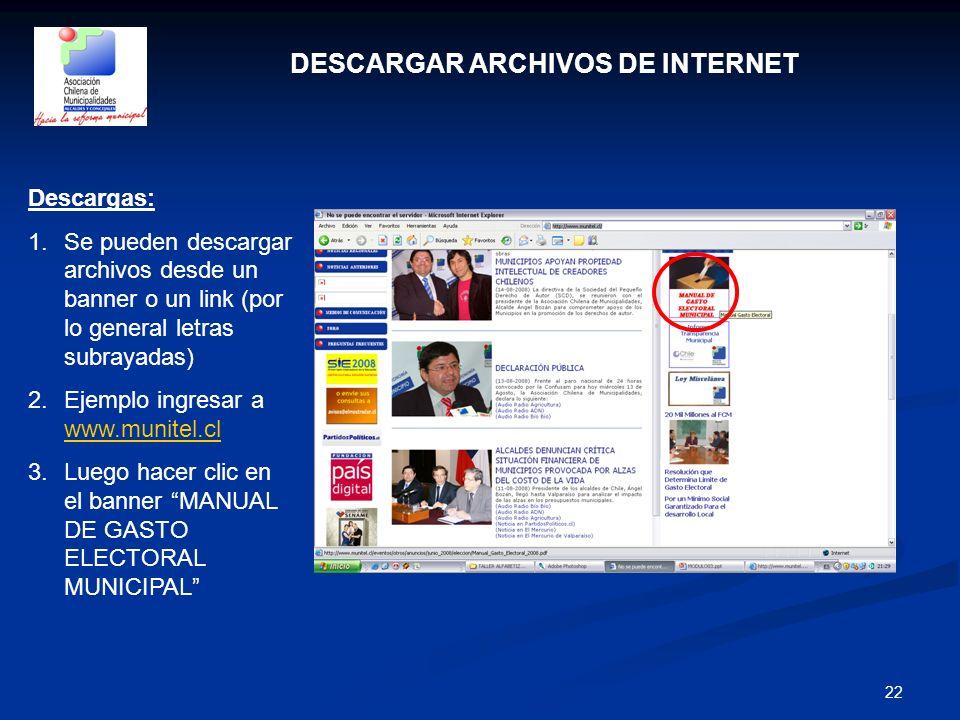 22 DESCARGAR ARCHIVOS DE INTERNET Descargas: 1.Se pueden descargar archivos desde un banner o un link (por lo general letras subrayadas) 2.Ejemplo ing