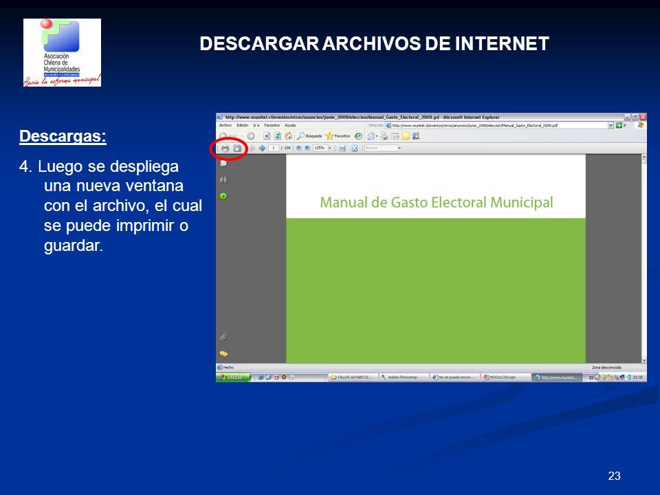 23 DESCARGAR ARCHIVOS DE INTERNET Descargas: 4. Luego se despliega una nueva ventana con el archivo, el cual se puede imprimir o guardar.