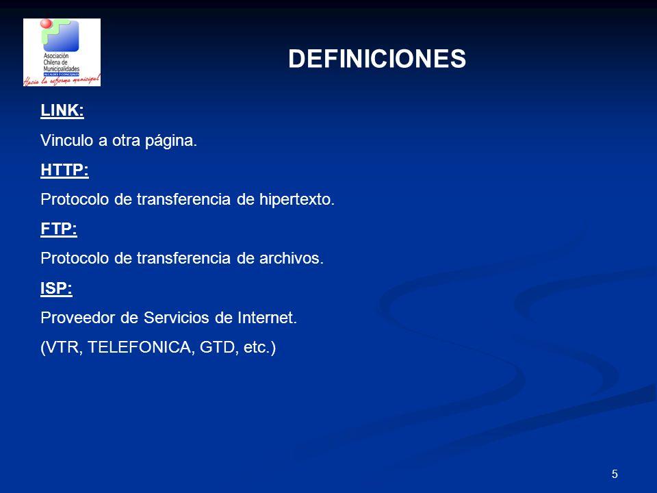 5 DEFINICIONES LINK: Vinculo a otra página. HTTP: Protocolo de transferencia de hipertexto. FTP: Protocolo de transferencia de archivos. ISP: Proveedo