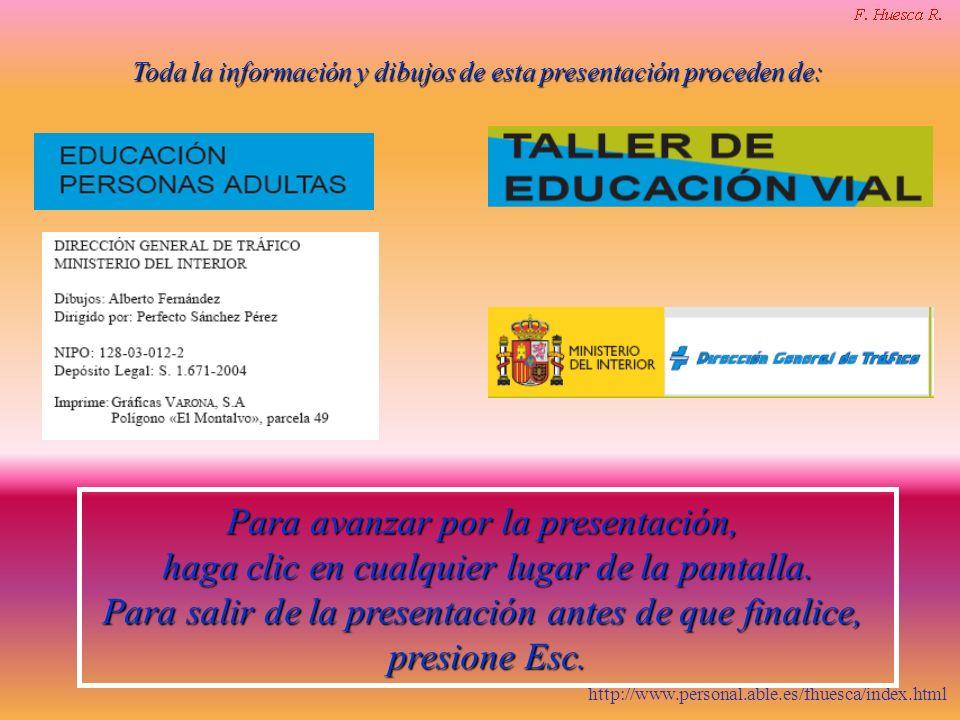 http://www.personal.able.es/fhuesca/index.html Toda la información y dibujos de esta presentación proceden de: Para avanzar por la presentación, haga
