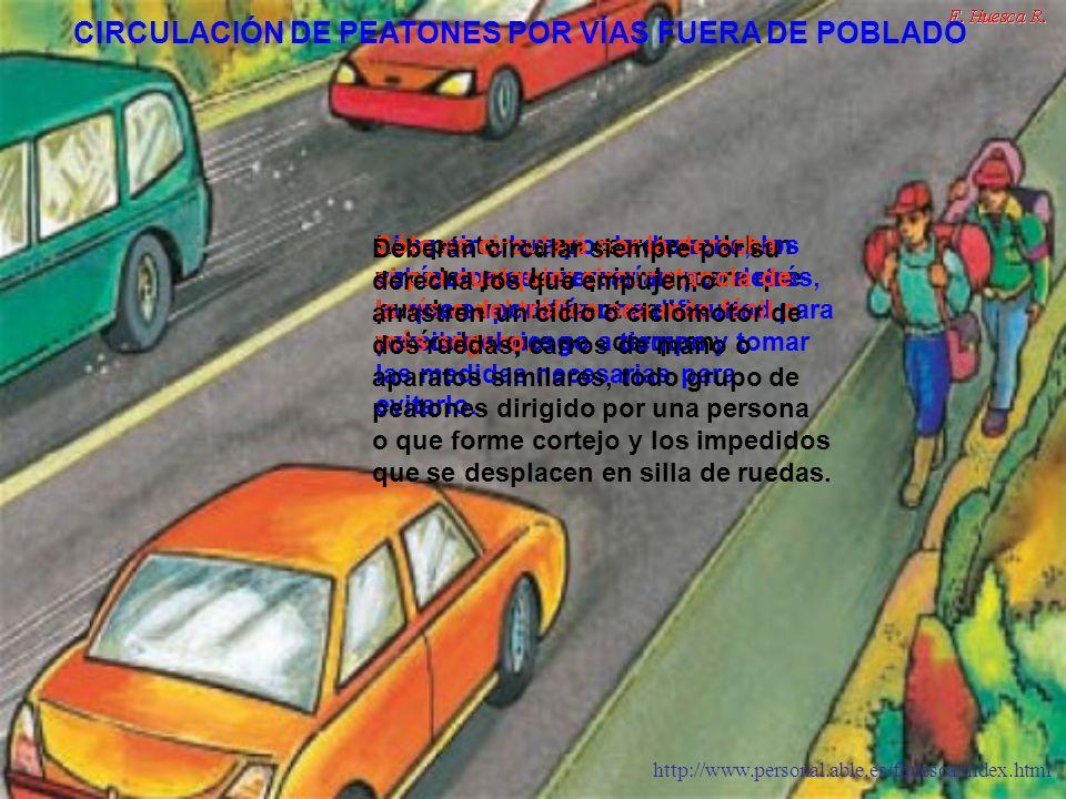 http://www.personal.able.es/fhuesca/index.html Los peatones en carretera deben circular por la izquierda, para que puedan ver de frente a los vehículo