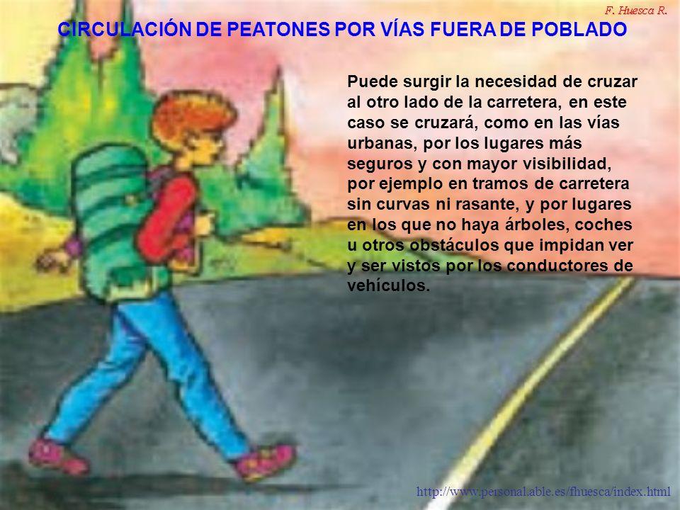 http://www.personal.able.es/fhuesca/index.html Puede surgir la necesidad de cruzar al otro lado de la carretera, en este caso se cruzará, como en las