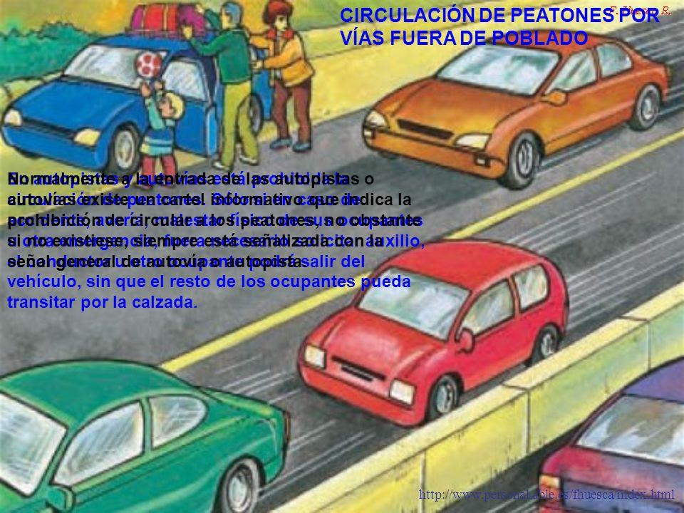 http://www.personal.able.es/fhuesca/index.html En autopistas y autovías está prohibida la circulación de peatones. Sólo si en caso de accidente, averí