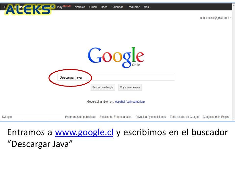 Entramos a www.google.cl y escribimos en el buscador Descargar Javawww.google.cl