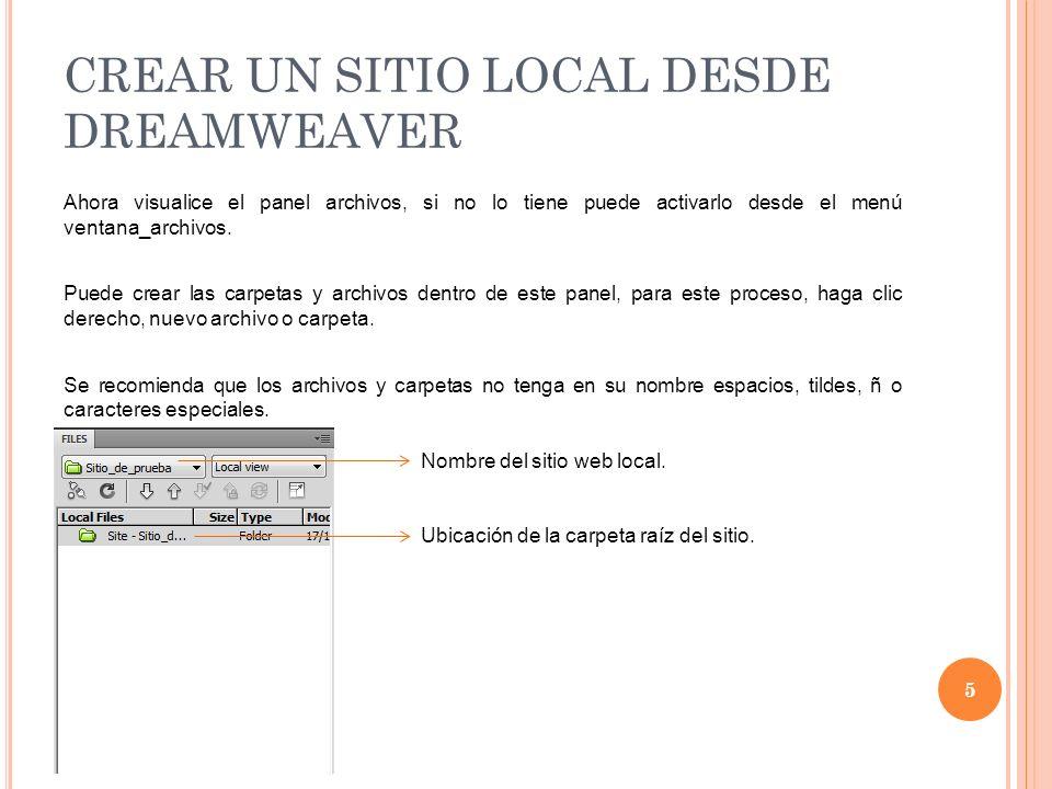 CREAR UN SITIO LOCAL DESDE DREAMWEAVER Ahora visualice el panel archivos, si no lo tiene puede activarlo desde el menú ventana_archivos.