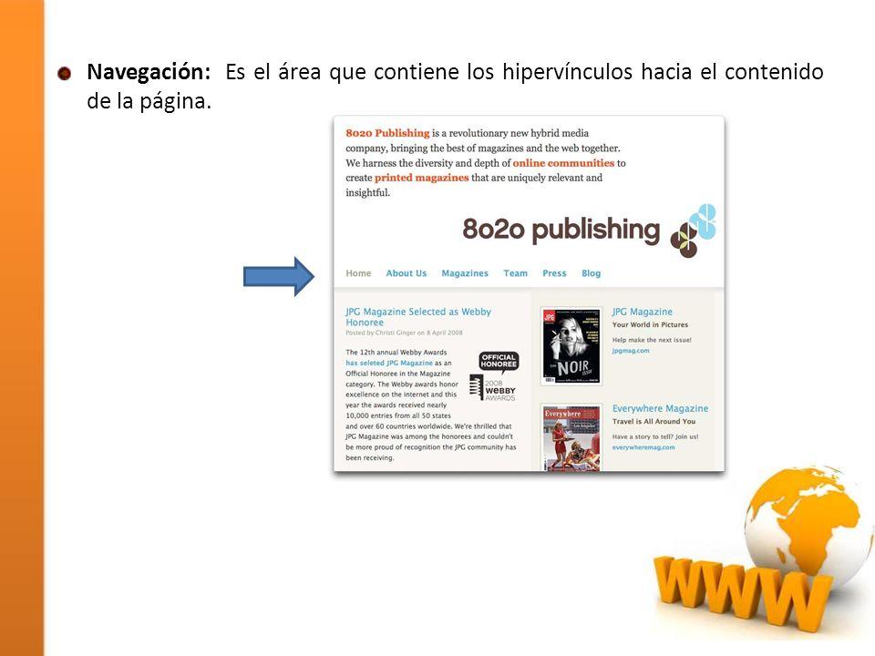 Navegación: Es el área que contiene los hipervínculos hacia el contenido de la página.
