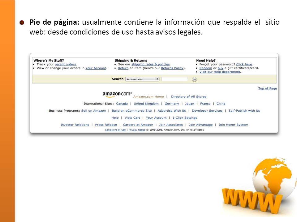 Pie de página: usualmente contiene la información que respalda el sitio web: desde condiciones de uso hasta avisos legales.