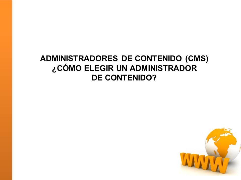 ADMINISTRADORES DE CONTENIDO (CMS) ¿CÓMO ELEGIR UN ADMINISTRADOR DE CONTENIDO?