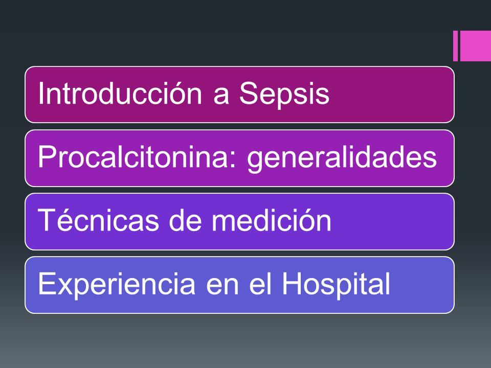 Introducción a SepsisProcalcitonina: generalidadesTécnicas de mediciónExperiencia en el Hospital