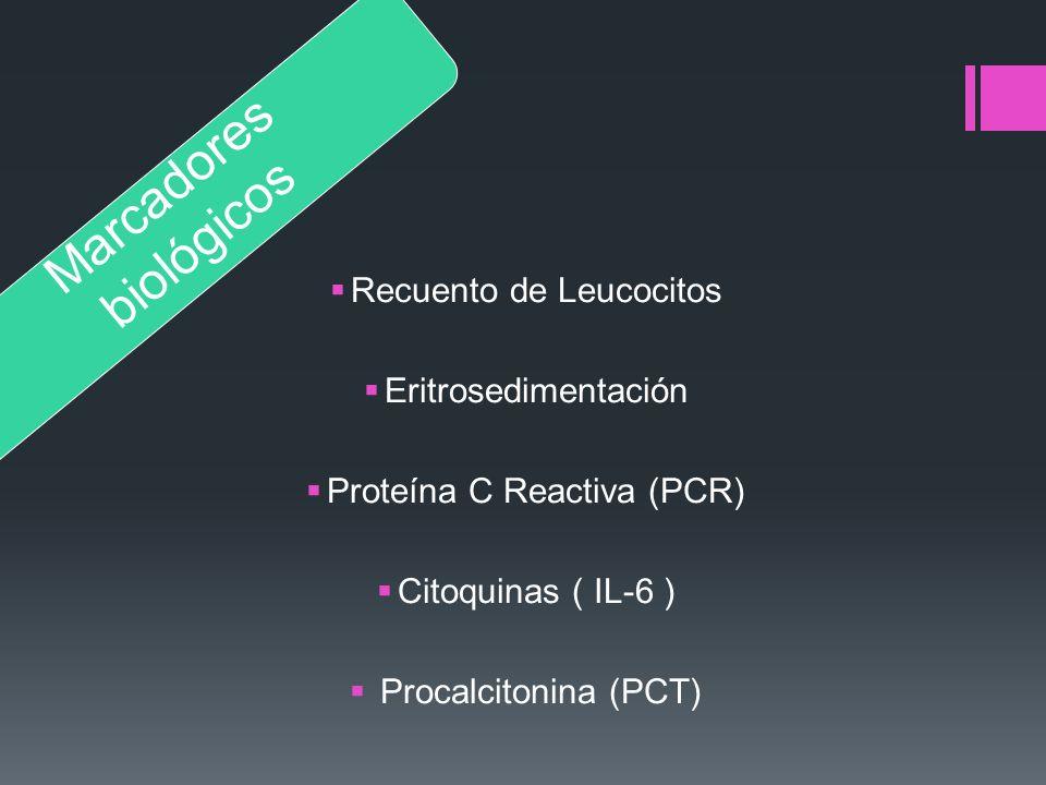 Recuento de Leucocitos Eritrosedimentación Proteína C Reactiva (PCR) Citoquinas ( IL-6 ) Procalcitonina (PCT) Marcadores biológicos