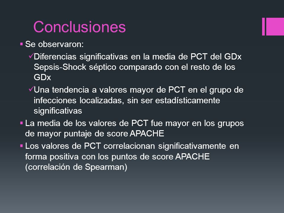 Conclusiones Se observaron: Diferencias significativas en la media de PCT del GDx Sepsis-Shock séptico comparado con el resto de los GDx Una tendencia