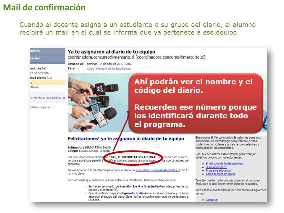 Mail de confirmación Cuando el docente asigna a un estudiante a su grupo del diario, el alumno recibirá un mail en el cual se informa que ya pertenece