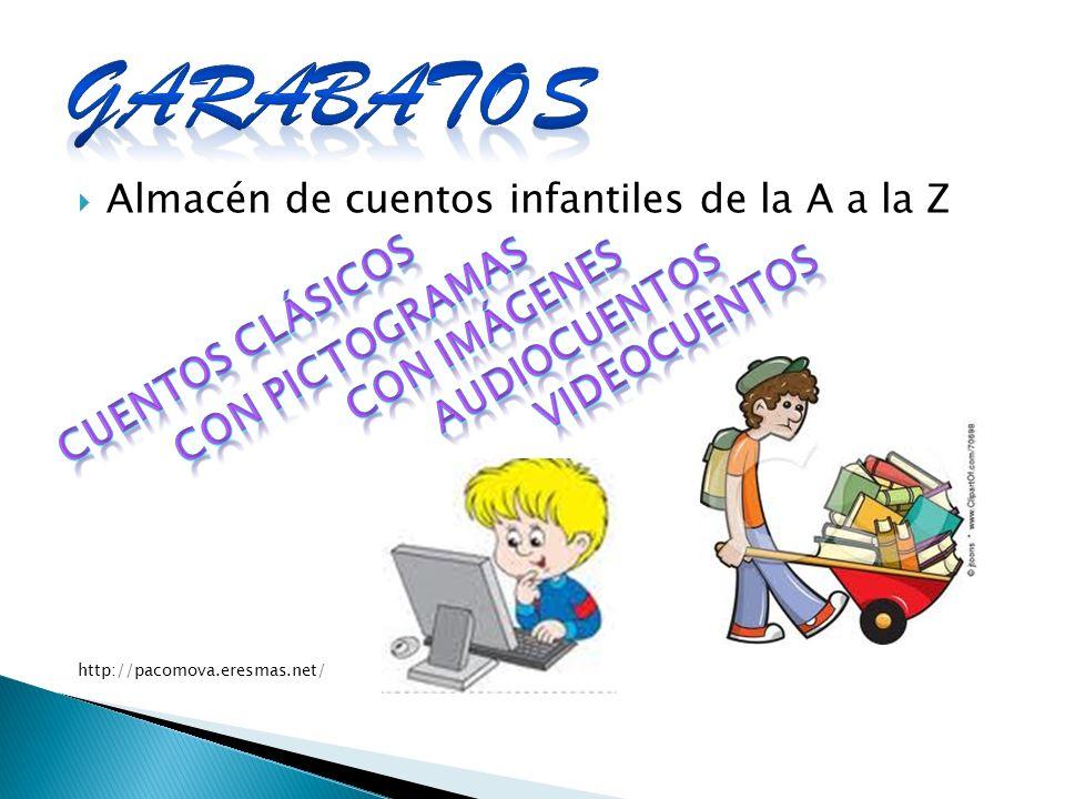 Almacén de cuentos infantiles de la A a la Z http://pacomova.eresmas.net/