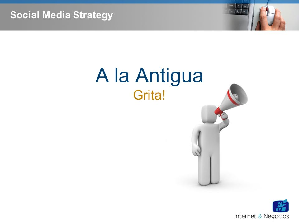 Social Media Strategy A la Antigua Grita!