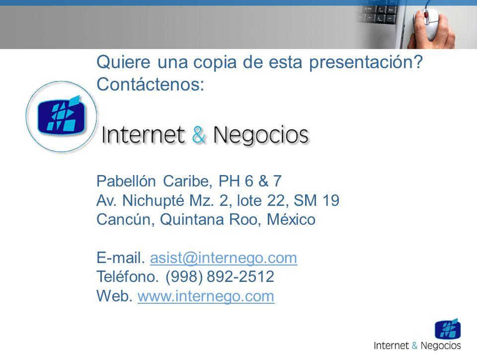 Quiere una copia de esta presentación? Contáctenos: Pabellón Caribe, PH 6 & 7 Av. Nichupté Mz. 2, lote 22, SM 19 Cancún, Quintana Roo, México E-mail.