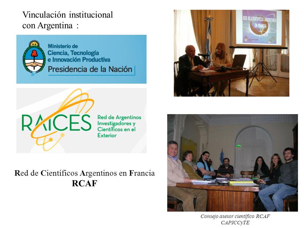 Red de Científicos Argentinos en Francia RCAF Vinculación institucional con Argentina : Consejo asesor científico RCAF CAPICCyTE
