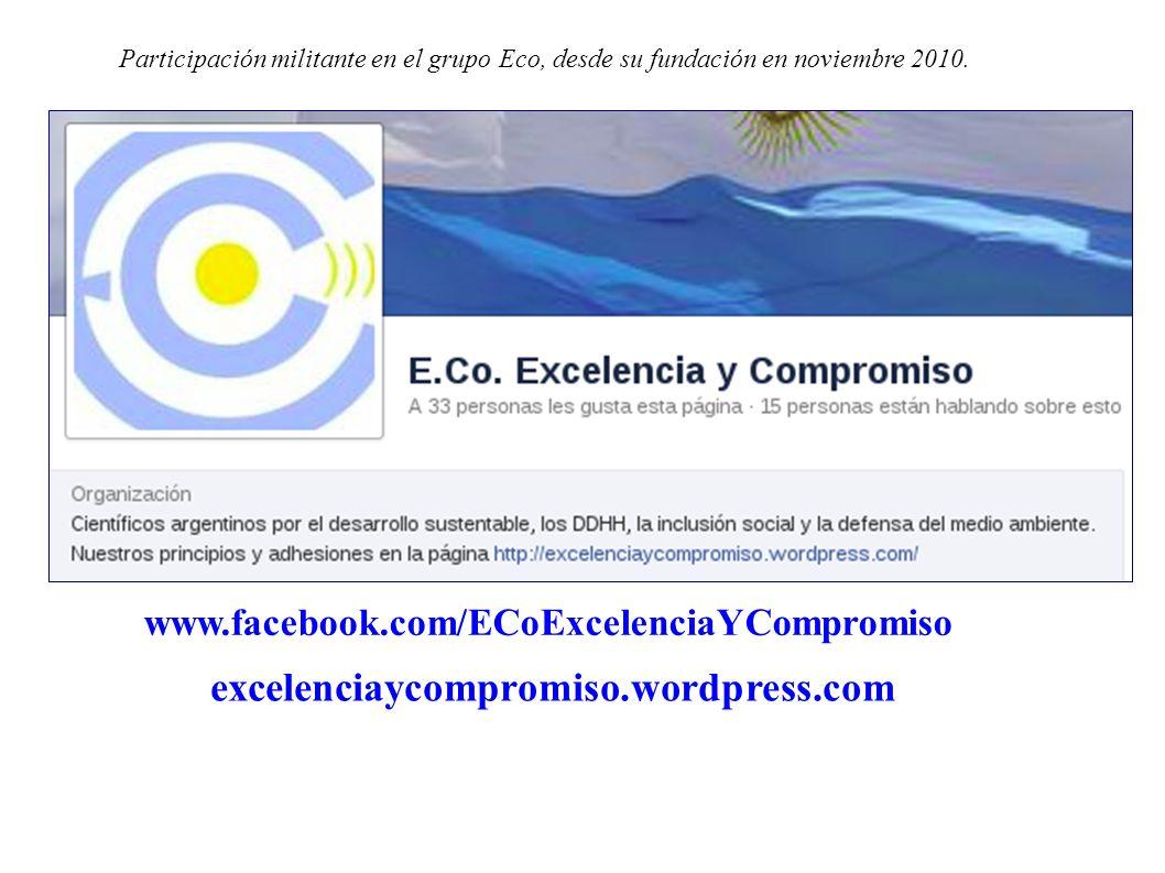 excelenciaycompromiso.wordpress.com www.facebook.com/ECoExcelenciaYCompromiso Participación militante en el grupo Eco, desde su fundación en noviembre