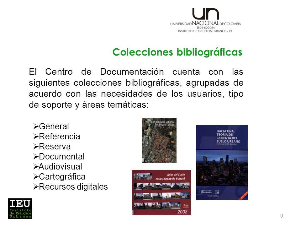 El Centro de Documentación cuenta con las siguientes colecciones bibliográficas, agrupadas de acuerdo con las necesidades de los usuarios, tipo de soporte y áreas temáticas: Colecciones bibliográficas General Referencia Reserva Documental Audiovisual Cartográfica Recursos digitales 6