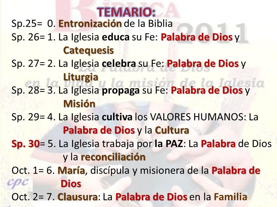 Entronización Sp.25= 0. Entronización de la Biblia Palabra de Dios Catequesis Sp. 26= 1. La Iglesia educa su Fe: Palabra de Dios y Catequesis Palabra