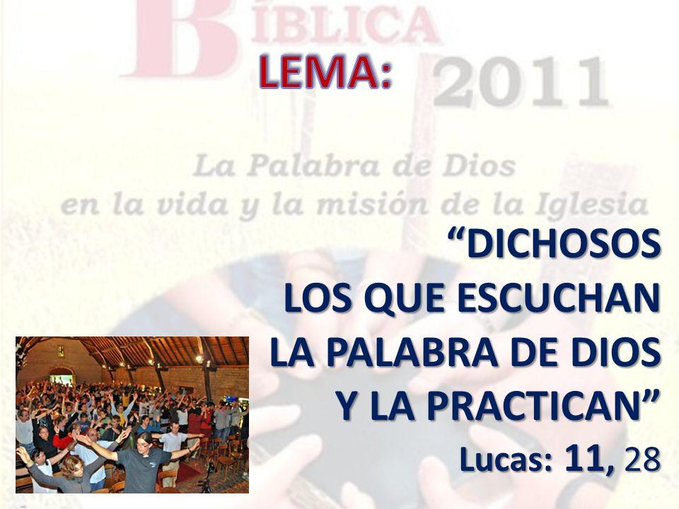 DICHOSOS LOS QUE ESCUCHAN LA PALABRA DE DIOS Y LA PRACTICAN Lucas: 11, 28