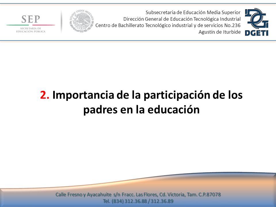 2. Importancia de la participación de los padres en la educación Subsecretaria de Educación Media Superior Dirección General de Educación Tecnológica