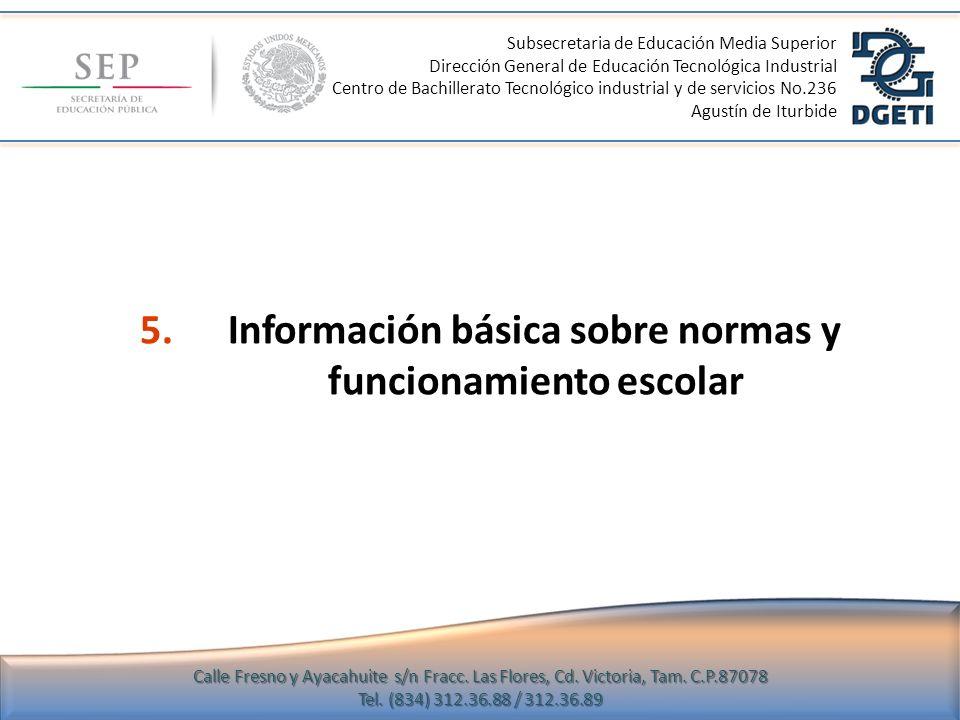 5.Información básica sobre normas y funcionamiento escolar Subsecretaria de Educación Media Superior Dirección General de Educación Tecnológica Indust