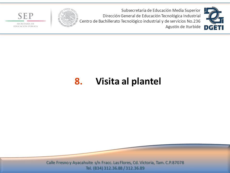 8.Visita al plantel Subsecretaria de Educación Media Superior Dirección General de Educación Tecnológica Industrial Centro de Bachillerato Tecnológico