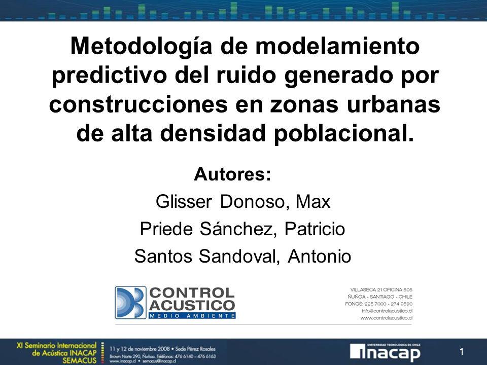 Metodología de modelamiento predictivo del ruido generado por construcciones en zonas urbanas de alta densidad poblacional. Autores: Glisser Donoso, M