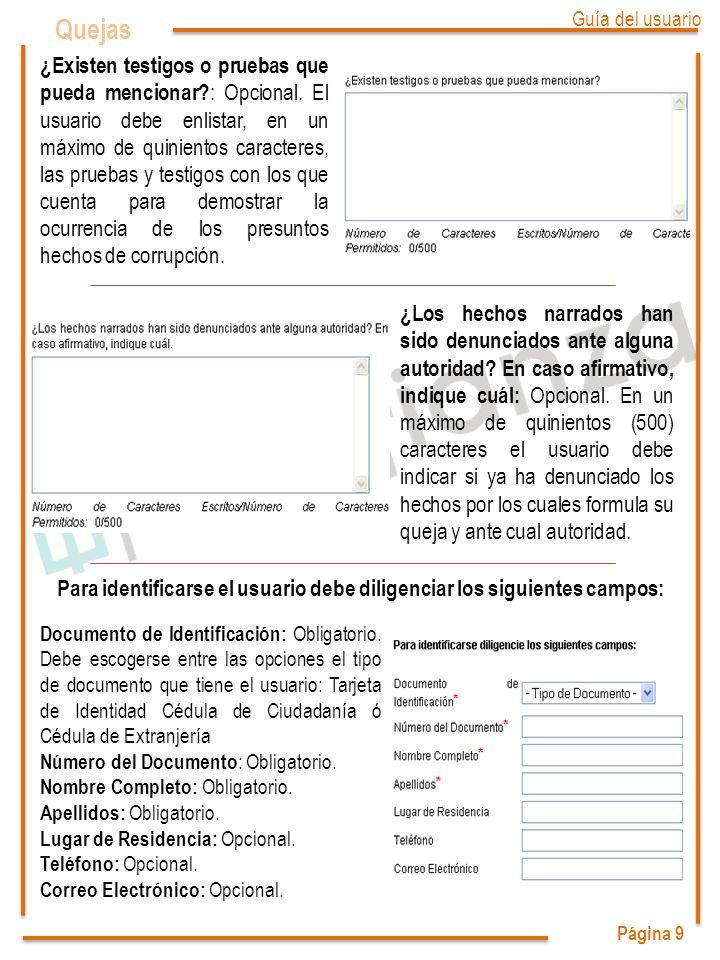 Página 9 Quejas ¿Existen testigos o pruebas que pueda mencionar? : Opcional. El usuario debe enlistar, en un máximo de quinientos caracteres, las prue