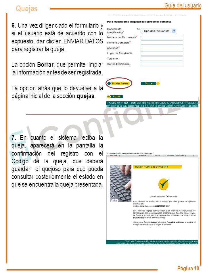 Página 10 Quejas 6. Una vez diligenciado el formulario y si el usuario está de acuerdo con lo expuesto, dar clic en ENVIAR DATOS para registrar la que