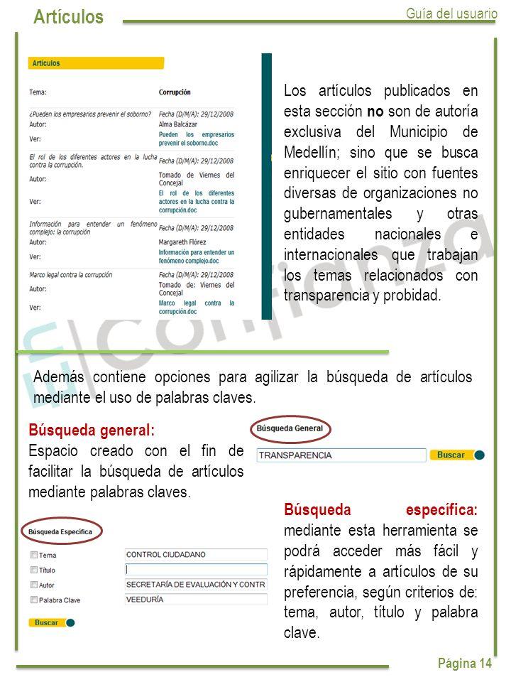 Página 14 Los artículos publicados en esta sección no son de autoría exclusiva del Municipio de Medellín; sino que se busca enriquecer el sitio con fu