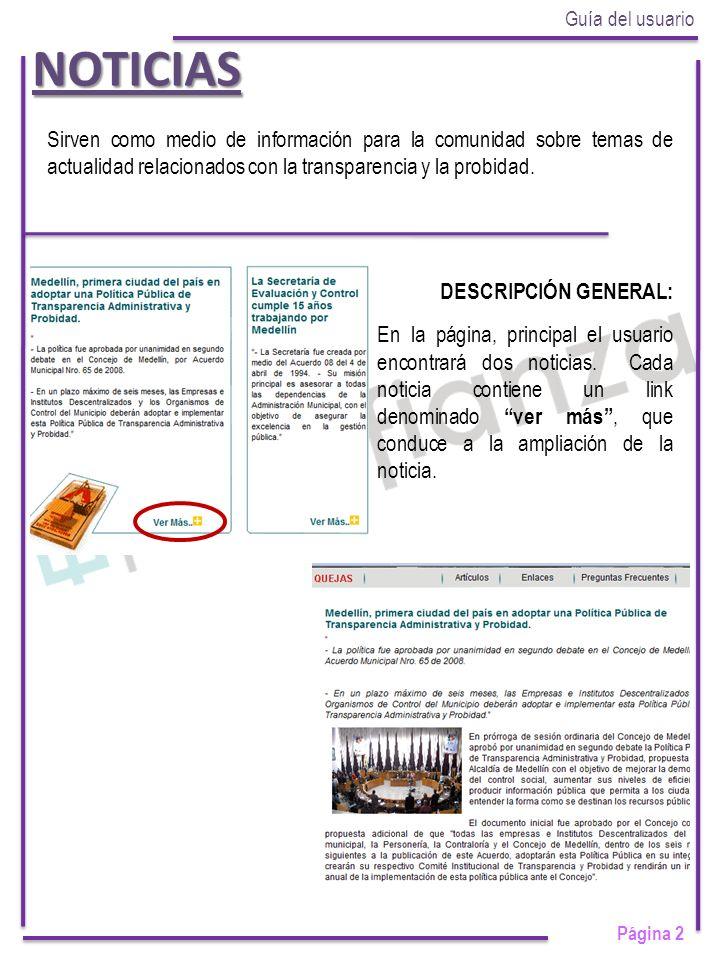 NOTICIAS Página 2 DESCRIPCIÓN GENERAL: En la página, principal el usuario encontrará dos noticias.