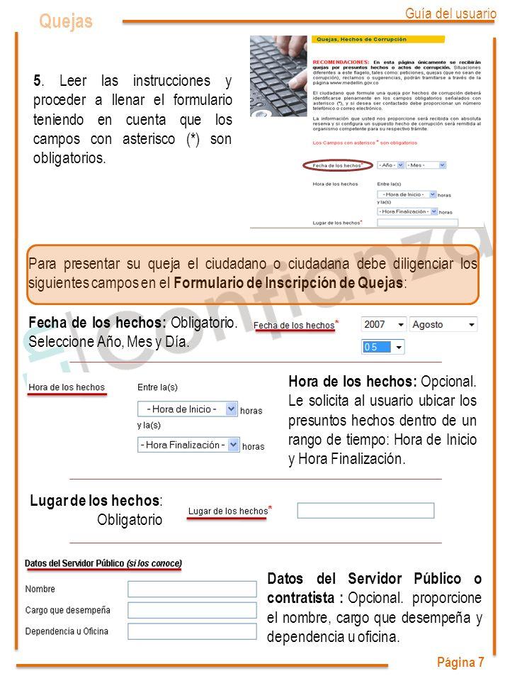 Página 7 Quejas 5. Leer las instrucciones y proceder a llenar el formulario teniendo en cuenta que los campos con asterisco (*) son obligatorios. Para