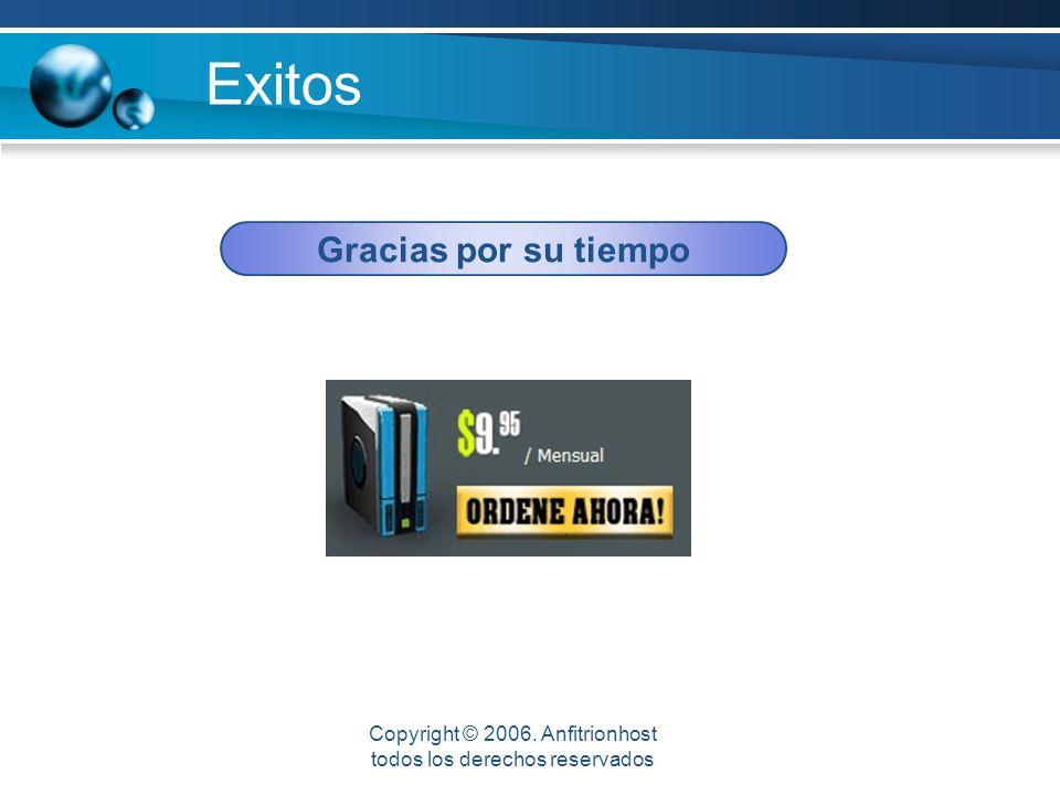 Exitos Gracias por su tiempo Mejores Ventas Mejor Rentabilidad Copyright © 2006.